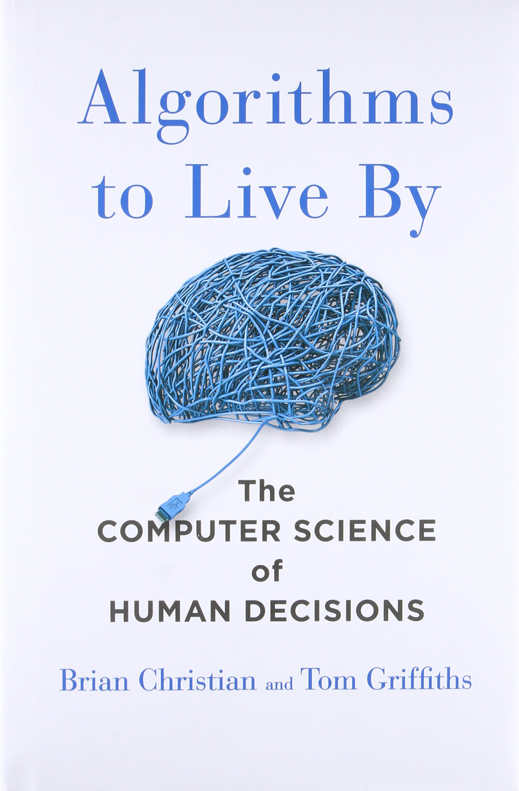 *Algorithms to Live By: The Computer Science of Human Decisions*